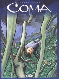 Dupré et  Steven - Coma Tome 1 : Vincent.