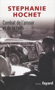 Stéphanie Hochet - Combat de l'amour et de la faim.