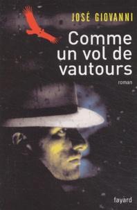 José Giovanni - Comme un vol de vautours.