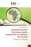 Edouard Ngou-Milama - Comment devenir formateur expert universitaire en Sciences de la Santé.