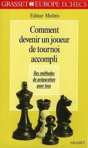 Edmar Mednis - Comment devenir un joueur de tournoi accompli.