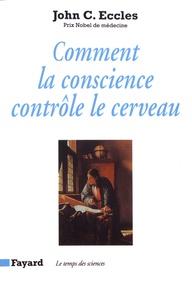 John Eccles - Comment la conscience contrôle le cerveau.