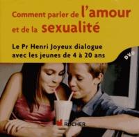 Comment parler de lamour et de la sexualité - Le Pr Henri Joyeux dialogue avec les jeunes de 4 à 20 ans.pdf