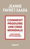 Jeanne Favret-Saada - Comment produire une crise mondiale avec douze petits dessins.