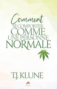 TJ Klune - Comment se comporter comme une personne normale.