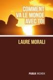 Laure Morali - Comment va le monde avec toi.