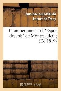 Antoine Destutt de Tracy - Commentaire sur l'Esprit des lois de Montesquieu (Éd.1819).