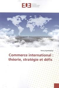 Henry Kyambalesa - Commerce international : théorie, stratégie et défis.