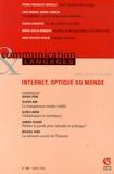 Sophie Pène - Communication et Langages N° 147, Mars 2006 : Internet, optique du monde.