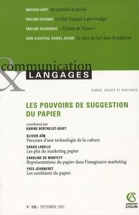 Karine Berthelot-Guiet - Communication et Langages N° 153, Septembre 20 : Les pouvoirs de suggestion du papier.