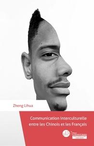 Lihua Zheng - Communication interculturelle entre les Chinois et les Français.