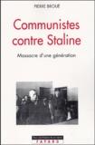 Pierre Broué - Communistes contre Staline - Massacre d'une génération.
