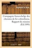 Le Brun - Compagnie franco-belge des chemins de fer colombiens. Rapport de mission.