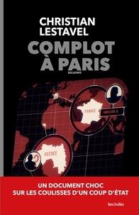 Christian Lestavel - Complot à Paris.