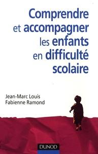 Jean-Marc Louis - Comprendre et accompagner les enfants en difficulté scolaire.