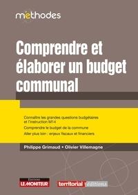 Philippe Grimaud et Olivier Villemagne - Comprendre et élaborer le budget communal.