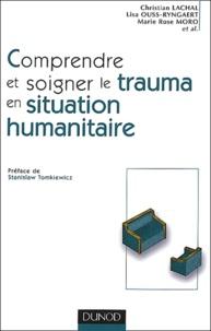 Comprendre et soigner le trauma en situation humanitaire. Définitions, méthodes, actions.pdf
