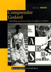 Michel Marie - Comprendre Godard - Travelling avant sur A bout de souffle et Le Mépris.