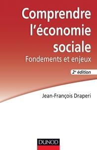 Jean-François Draperi - Comprendre l'économie sociale - Fondements et enjeux.