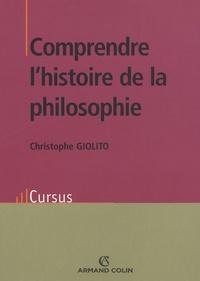 Christophe Giolito - Comprendre l'histoire de la philosophie.