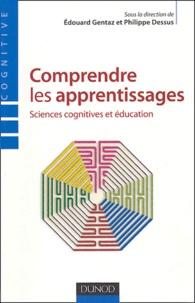 Edouard Gentaz et Philippe Dessus - Comprendre les apprentissages - Sciences cognitives et éducation.
