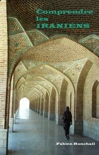 Fabien Ronchail - Comprendre les Iraniens.