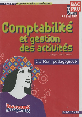 Luc Fages et Christian Habouzit - Comptabilité et gestion des activités 1e Bac Pro 3 ans comptabilité et secrétariat - CD-ROM pédagogique.