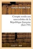 François-Barnabé Tisset - Compte rendu aux sans-culottes de la République française, (Éd.1793).