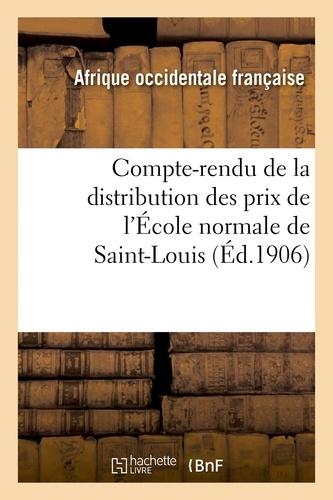 Afrique occidentale française - Compte-rendu de la distribution des prix de l'École normale de Saint-Louis.