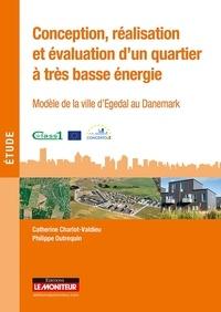 Catherine Charlot-Valdieu et Philippe Outrequin - Conception, réalisation et évaluation d'un quartier à très basse énergie - Modèle de la ville d'Egedal au Danemark.