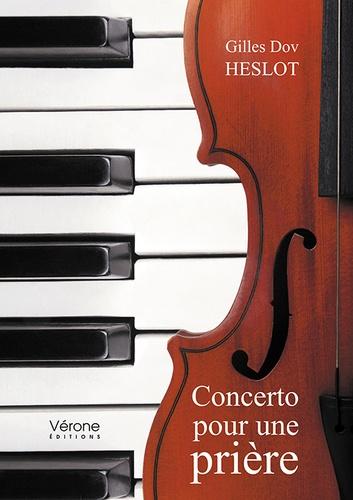Gilles Dov Heslot - Concerto pour une prière.
