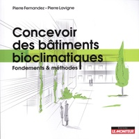 Pierre Fernandez et Pierre Lavigne - Concevoir des bâtiments bioclimatiques - Fondements & méthodes.