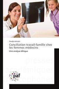 Johnson - Conciliation travail-famille chez les femmes médecins.