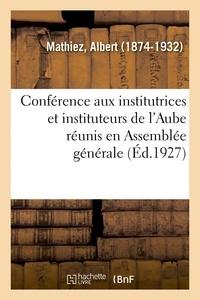 Albert Mathiez - Conférence aux institutrices et instituteurs de l'Aube réunis en Assemblée générale.