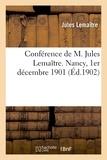 Charles Bernard et Jules Lemaître - Conférence de M. Jules Lemaître. Nancy, 1er décembre 1901.