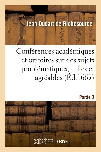 Hachette BNF - Conférences académiques et oratoires sur toutes sortes de sujets problématiques, utiles et agréables.