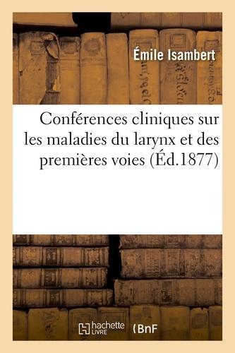 Hachette BNF - Conférences cliniques sur les maladies du larynx et des premières voies.