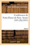 Henri-Dominique Lacordaire - Conférences de Notre-Dame de Paris. Année 1851 Tome 4.
