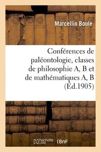 Marcellin Boule - Conférences de paléontologie, classes de philosophie A, B et de mathématiques A, B.