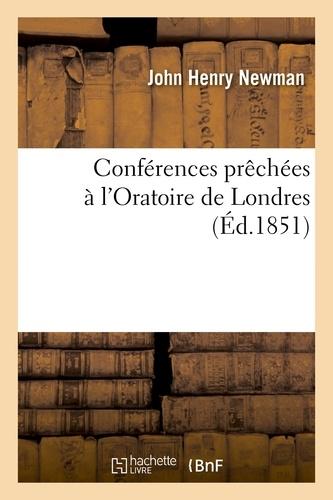 Conférences prêchées à l'Oratoire de Londres
