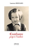 Laurence Bernard - Confiante jusqu'à l'audace.