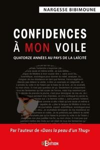Nargesse Bibimoune - Confidences à mon voile - Quatorze années au pays de la laïcité.