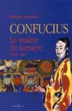 Philippe Franchini - Confucius Tome 2 : Le maître de lumière.