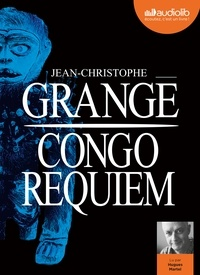 Jean-Christophe Grangé - Congo requiem. 2 CD audio MP3