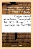 Générale du travail unitaire Confédération - Congrès national extraordinaire, 2e congrès de la C.G.T.U. Bourges, 12-17 novembre 1923.
