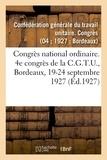 Générale du travail unitaire Confédération - Congrès national ordinaire. 4e congrès de la C.G.T.U., Bordeaux, 19-24 septembre 1927.