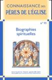 Marie-Anne Vannier et Pierre Maraval - Connaissance des Pères de l'Eglise N° 95, Septembre 200 : Biographies spirituelles.