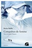 Karine Baillet - Conquêtes de femme.