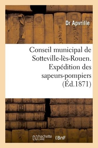 Apvrille - Conseil municipal de Sotteville-lès-Rouen. Expédition des sapeurs-pompiers de Sotteville-lès-Rouen.