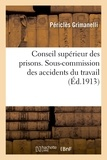 Périclès Grimanelli - Conseil supérieur des prisons - Sous-commission des accidents du travail.
